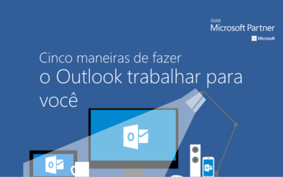 Cinco maneiras de fazer o Outlook trabalhar para você